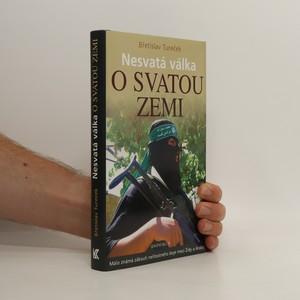 náhled knihy - Nesvatá válka o Svatou zemi. Málo známá zákoutí nelítostného boje mezi Židy a Araby