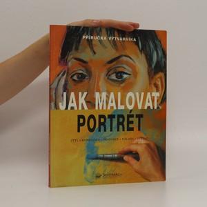 náhled knihy - Jak malovat portrét. Styl, kompozice, proporce, nálada, světlo