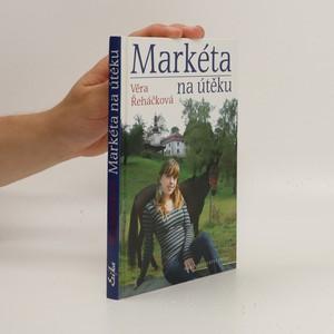 náhled knihy - Markéta na útěku : dívčí román pro čtenářky od dvanácti let