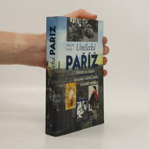 náhled knihy - Umělecká Paříž. Průvodce po stopách spisovatelů, básníků, malířů, hudebníků a bohémů