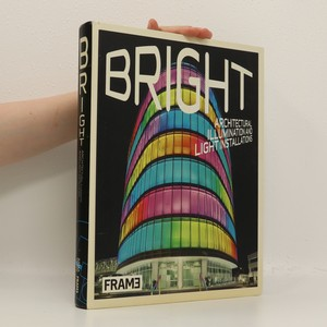 náhled knihy - Bright : architectural illumination and light installations
