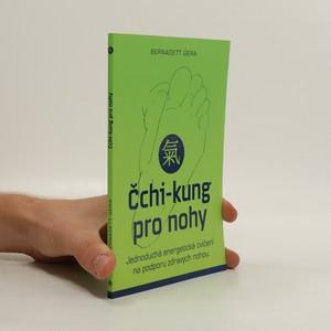 náhled knihy - Čchi-kung pro nohy : jednoduchá energetická cvičení na podporu zdravých nohou