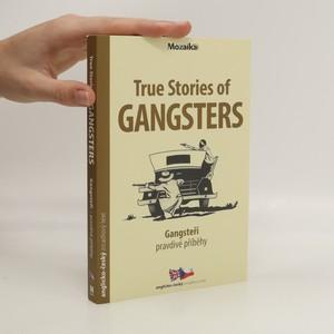 náhled knihy - True stories of gangsters = Gangsteři - pravdivé příběhy