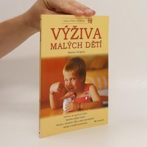 náhled knihy - Výživa malých dětí : výchova ke správné výživě, skladba dětské výživy, obezita v dětském věku a jak jí předcházet, alergie a funkční potraviny