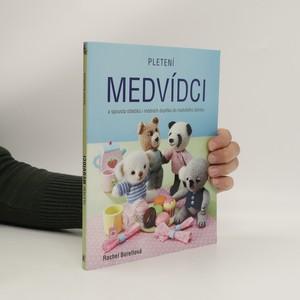 náhled knihy - Pletení medvídci : a spousta oblečků i módních doplňků do medvědího šatníku