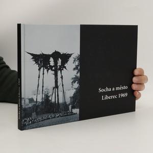 náhled knihy - Socha a město Liberec 1969