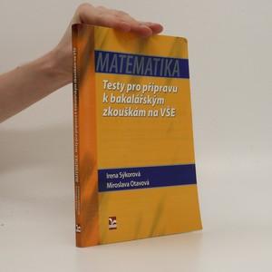 náhled knihy - Matematika. Testy pro přípravu k bakalářským zkouškám na VŠE