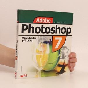 náhled knihy - Adobe Photoshop 7 : uživatelská příručka