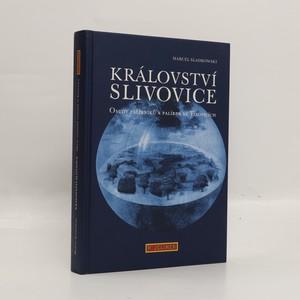 náhled knihy - Království slivovice : osudy palírníků a palíren ve Vizovicích