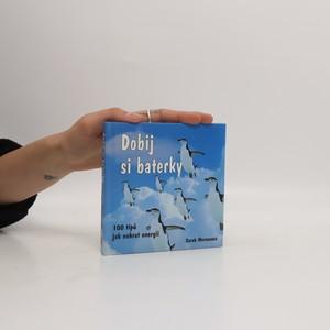 náhled knihy - Dobij si baterky : 100 tipů jak nabrat energii