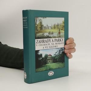 náhled knihy - Zahrady a parky v Čechách, na Moravě a ve Slezsku