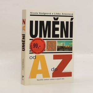 náhled knihy - Umění od A do Z : největší světoví umělci a jejich díla