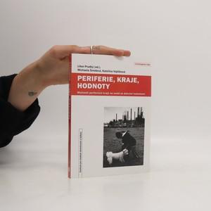 náhled knihy - Periferie, kraje, hodnoty : možnosti periferních krajů na cestě za dobrými hodnotami