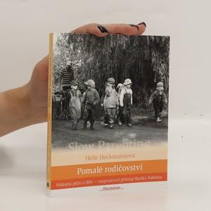 náhled knihy - Pomalé rodičovství. Vědomá péče o děti - inspirativní přístup školky Nøkken