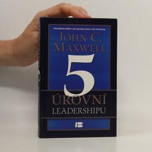 náhled knihy - 5 úrovní leadershipu : prověřené kroky jak maximalizovat váš potenciál