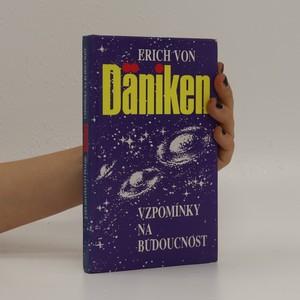 náhled knihy - Vzpomínky na budoucnost. Nerozluštěné hádanky minulosti