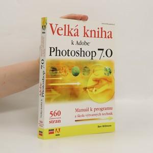 náhled knihy - Velká kniha k Adobe Photoshop 7.0 : manuál k programu a škola výtvarných technik