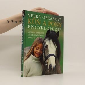 náhled knihy - Kůň a pony : velká obrazová encyklopedie