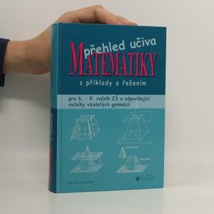 náhled knihy - Přehled učiva matematiky : pro 6. - 9. ročník ZŠ a víceletá gymnázia, s příklady a řešením