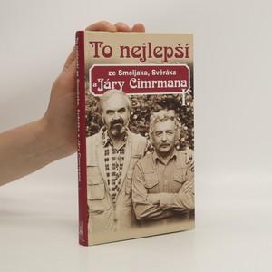 náhled knihy - To nejlepší ze Smoljaka, Svěráka a Járy Cimrmana I.