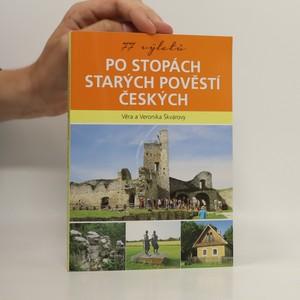 náhled knihy - 77 výletů po stopách Starých pověstí českých