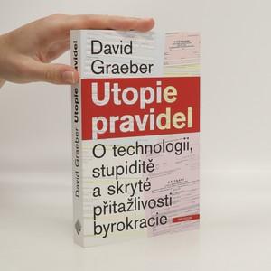 náhled knihy - Utopie pravidel. O technologii, stupiditě a skryté přitažlivosti byrokracie