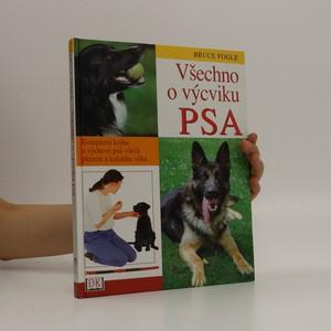 náhled knihy - Všechno o výcviku psa : kompletní kniha o výchově psů všech plemen a každého věku