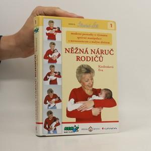 náhled knihy - Něžná náruč rodičů. Moderní poznatky o významu správné manipulace s novorozencem a malým dítětem