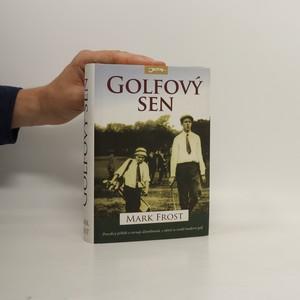 náhled knihy - Golfový sen : nejlepší hra všech dob : Harry Vardon, Francis Ouimet a zrod moderního golfu