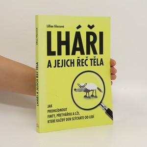 náhled knihy - Lháři a jejich řeč těla : jak prohlédnout finty, přetvářku a lži, které každý den slýcháte od lidí