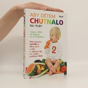 náhled knihy - Aby dětem chutnalo 2. Pokračování bestselleru, který boří mýty a upozorňuje na rizika zažitých klišé