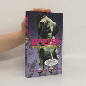 náhled knihy - Pes: proč zahrabává kosti? : 101 všetečných otázek o záhadách psího života, zdraví a typického chování