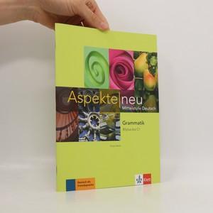 náhled knihy - Aspekte neu : Mittelstufe Deutsch. Grammatik B1+ bis C1