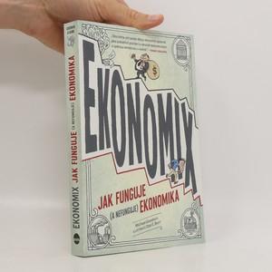 náhled knihy - Ekonomix : jak funguje (a nefunguje) ekonomika
