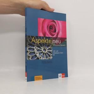 náhled knihy - Aspekte neu : Mittelstufe Deutsch. Lehr- und Arbeitsbuch B2, Teil 2
