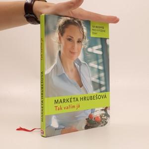 náhled knihy - Tak vařím já : 125 receptů pro vytížené ženy