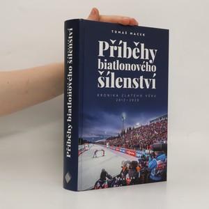 náhled knihy - Příběhy biatlonového šílenství : kronika zlatého věku 2012-2020