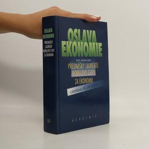 náhled knihy - Oslava ekonomie : přednášky laureátů Nobelovy ceny za ekonomii