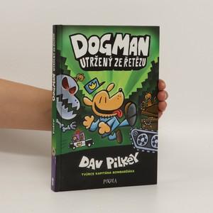 náhled knihy - Dogman utržený ze řetězu