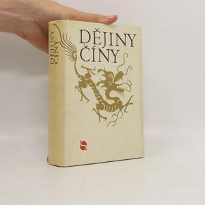 náhled knihy - Dějiny Číny. Od nejstarších dob do současnosti