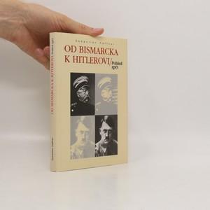 náhled knihy - Od Bismarcka k Hitlerovi. Pohled zpět