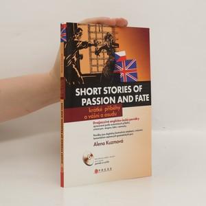 náhled knihy - Short stories of passion and fate = Krátké příběhy o vášni a osudu : dvojjazyčné anglicko-české povídky zpracované podle autentických příběhů, určené pro skupiny žáků i samouky