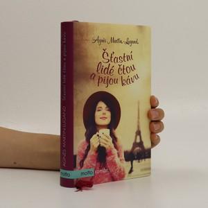 náhled knihy - Šťastní lidé čtou a pijou kávu