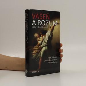 náhled knihy - Vášeň a rozum : láska v době libertinů