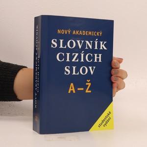 náhled knihy - Nový akademický slovník cizích slov A-Ž. Studentské vydání