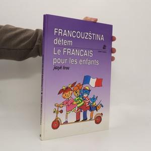 náhled knihy - Francouzština dětem. Le français pour les enfants. Jazyk hrou