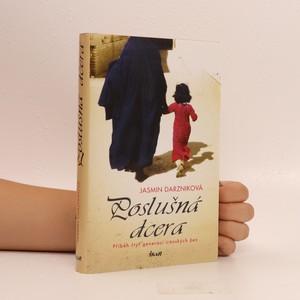 náhled knihy - Poslušná dcera : příběh čtyř generací íránských žen