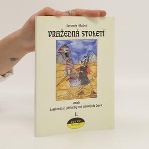 náhled knihy - Vražedná století aneb Kriminální příběhy od dávných časů I.