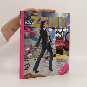 náhled knihy - Ženy a jejich styl: sexy v 5 minutách : koučink kondice, krásy a především energie