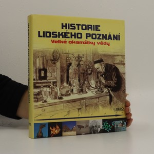 náhled knihy - Historie lidského poznání. Velké okamžiky vědy.